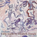 Prelude — Early Works by Elizabeth Durack